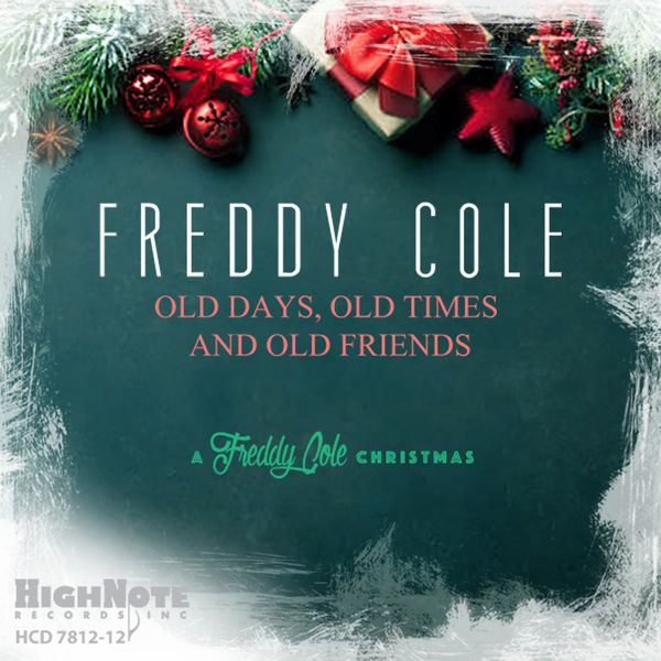 Freddy Cole - Old Days, Old Times and Old Friends