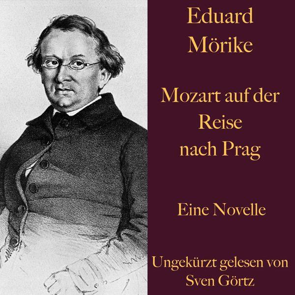 Eduard Mörike - Eduard Mörike: Mozart auf der Reise nach Prag (Eine Novelle. Ungekürzt gelesen.)