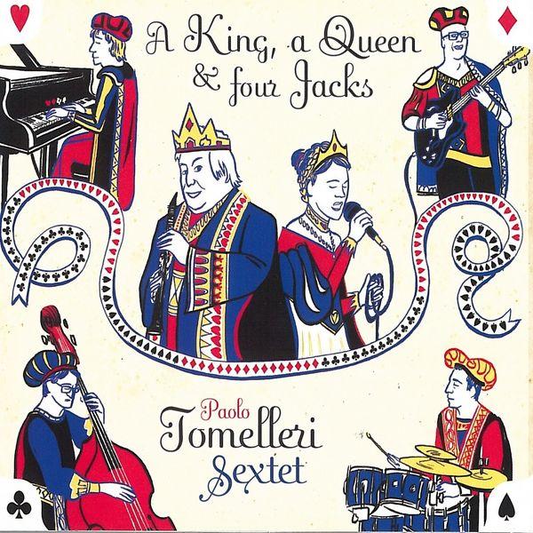 Paolo Tomelleri Sextet - A King, a Queen, & Four Jacks