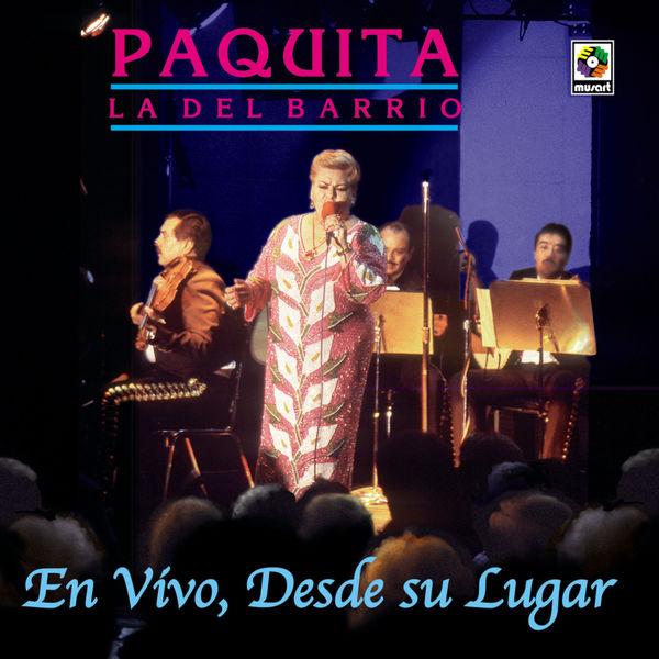 Paquita La Del Barrio - En Vivo, Desde Su Lugar