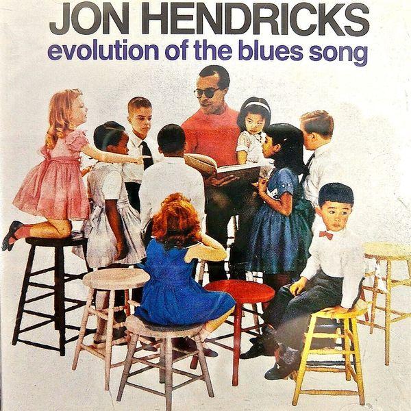 Jon Hendricks - Evolution of the Blues Song