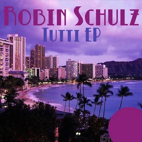 Robin Schulz - Tutti EP