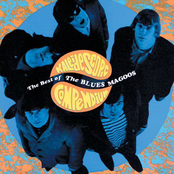 The Blues Magoos - Kaliedescope Compendium - The Best Of The Blues Magoos