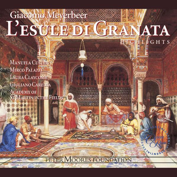 Manuela Custer - Meyerbeer: L'esule di Granata (Highlights)