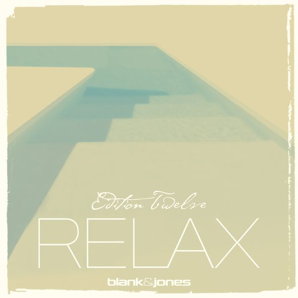 Blank & Jones - Relax Edition 12