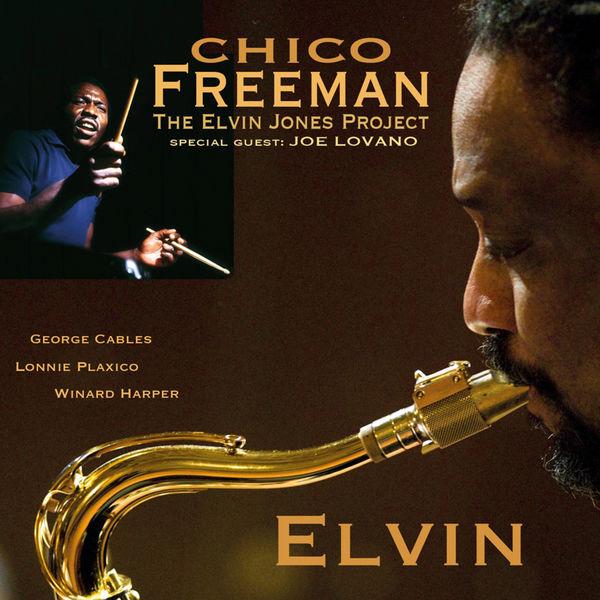 Chico Freeman Elvin (A Tribute to Elvin Jones)[Feat. Joe Lovano]