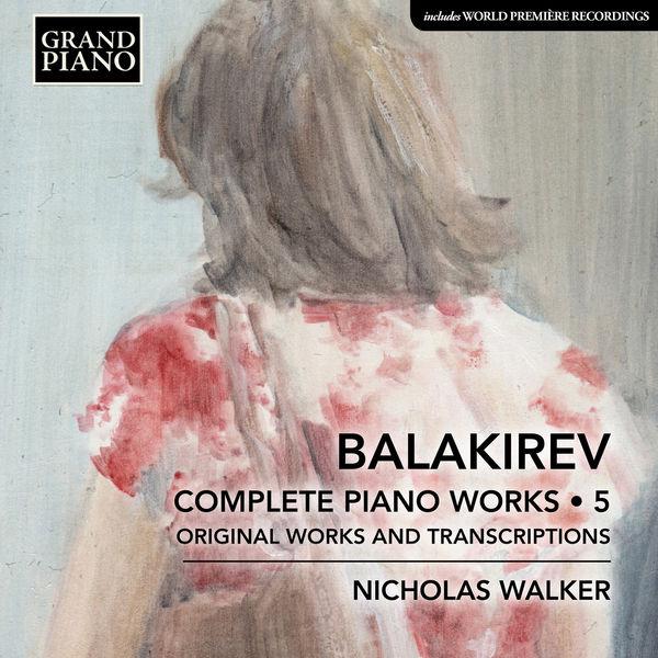 Nicholas Walker - Balakirev: Complete Piano Works, Vol. 5