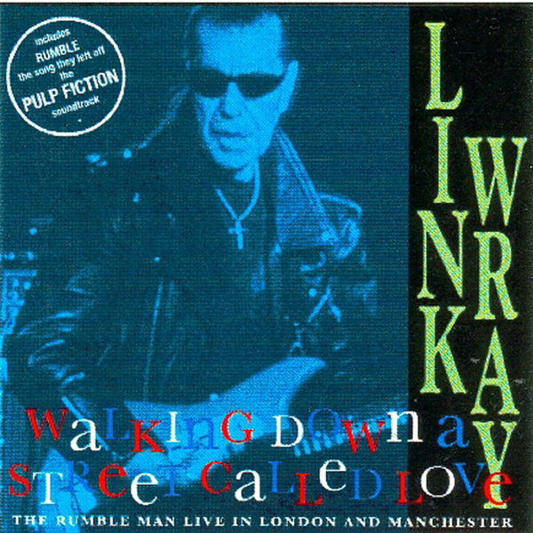 Link Wray|Walking Down A Street Called Love