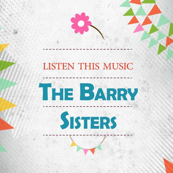 The Barry Sisters - Listen This Music