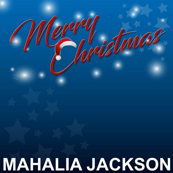 Mahalia Jackson - Merry Christmas