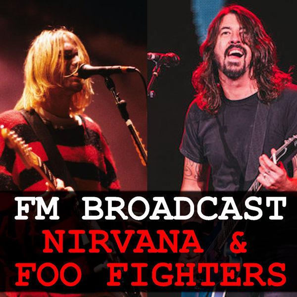 Nirvana - FM Broadcast Nirvana & Foo Fighters