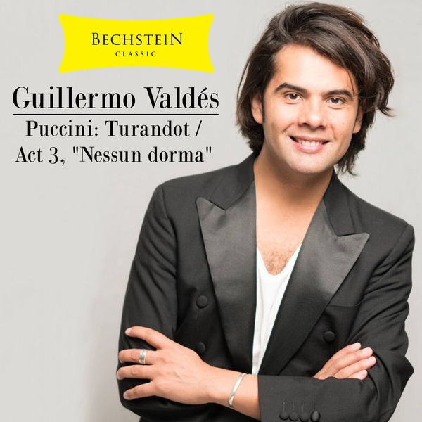"Guillermo Valdés - Puccini, Turandot / Act 3, ""Nessun Dorma"""