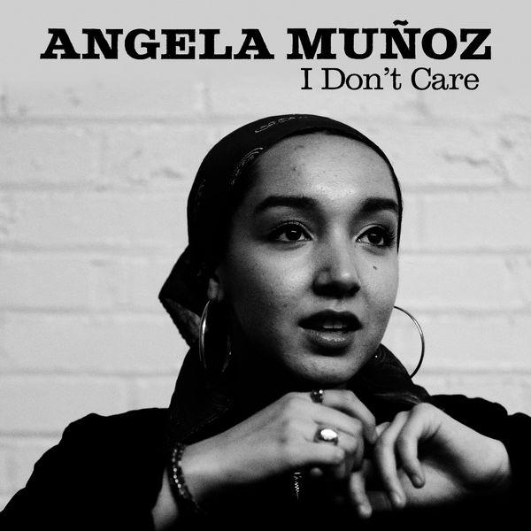 Angela Muñoz - I Don't Care
