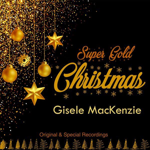 Gisele Mackenzie - Super Gold Christmas (Original & Special Recordings)