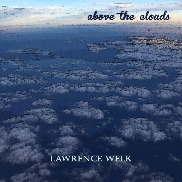 Lawrence Welk - Above the Clouds