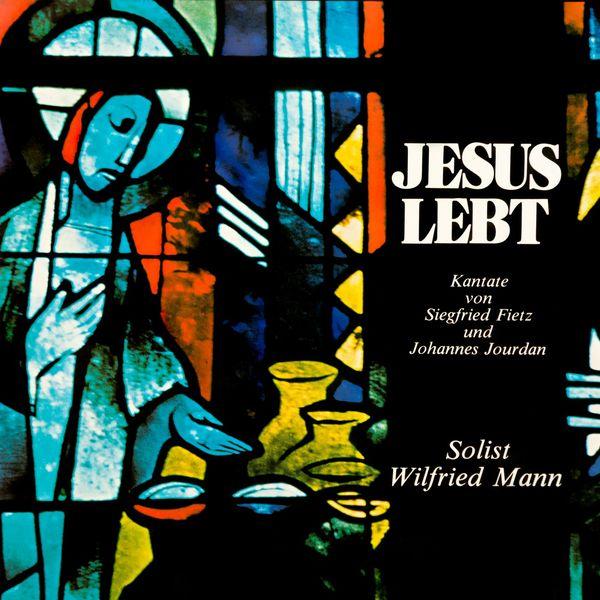 Siegfried Fietz & Wilfried Mann - Jesus lebt (Kantate von Siegfried Fietz und Johannes Jourdan)
