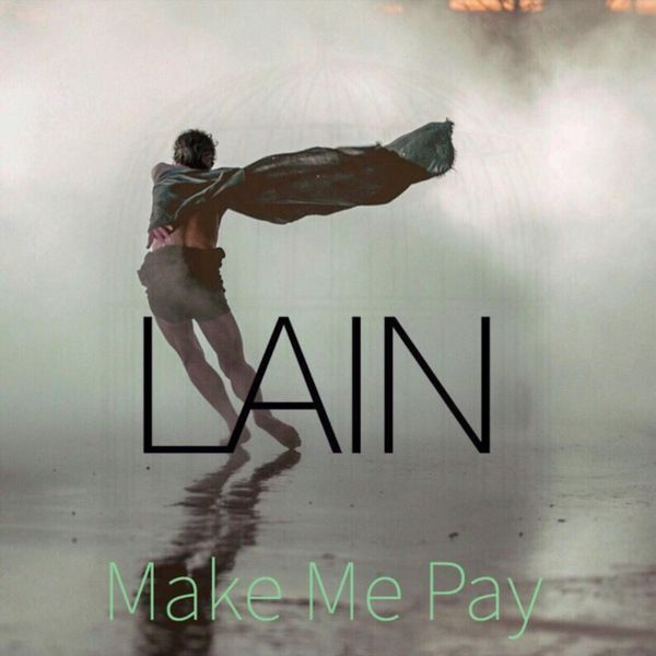 Lain - Make Me Pay