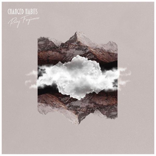 Changed Habits - Rainy Forgiveness