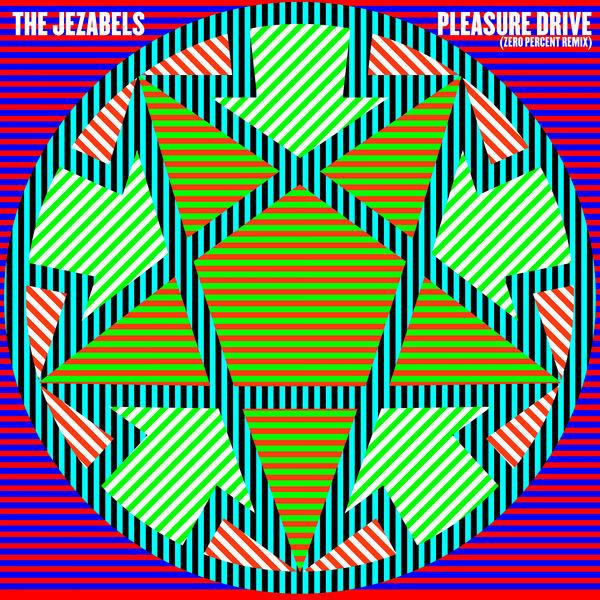 The Jezabels|Pleasure Drive (Zero Percent Remix)