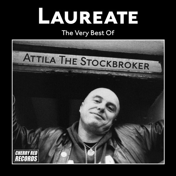 Barnstormer - Laureate: The Very Best of Attila the Stockbroker