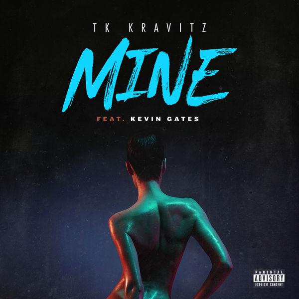 Mine (feat  Kevin Gates) | TK Kravitz to stream in hi-fi, or