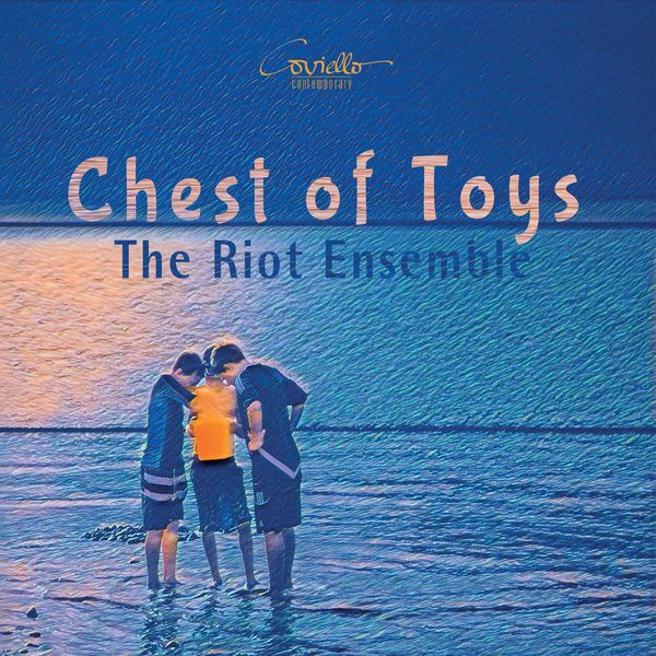 The Riot Ensemble - Chest of Toys