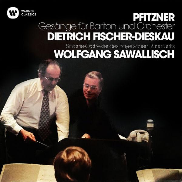 Dietrich Fischer-Dieskau - Pfitzner: Gesänge für Bariton und Orchester