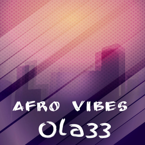 Afro Vibes | Ola33 to stream in hi-fi, or to download in True CD