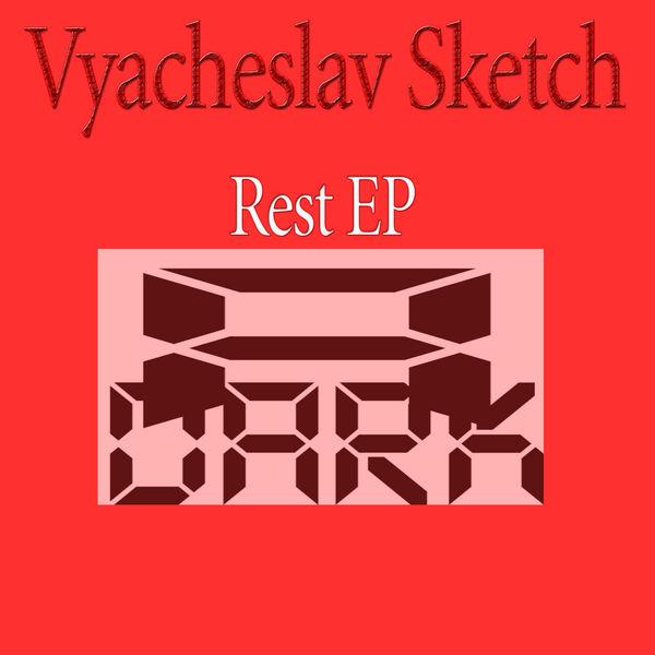 Vyacheslav Sketch - Rest EP