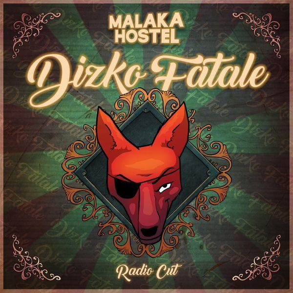 Malaka Hostel - Dizko Fatale Radio Cut