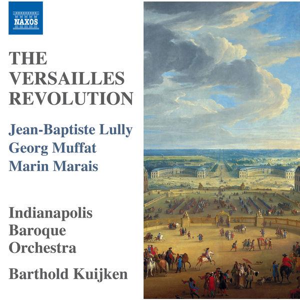 Indianapolis Baroque Orchestra - The Versailles Revolution