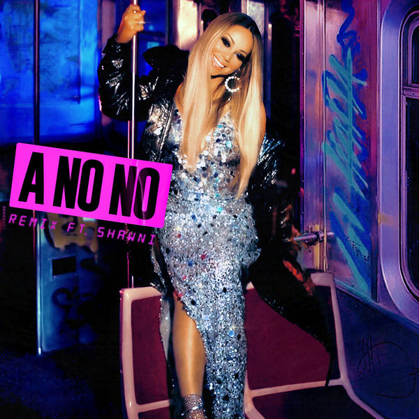 Mariah Carey - A No No (Remix)