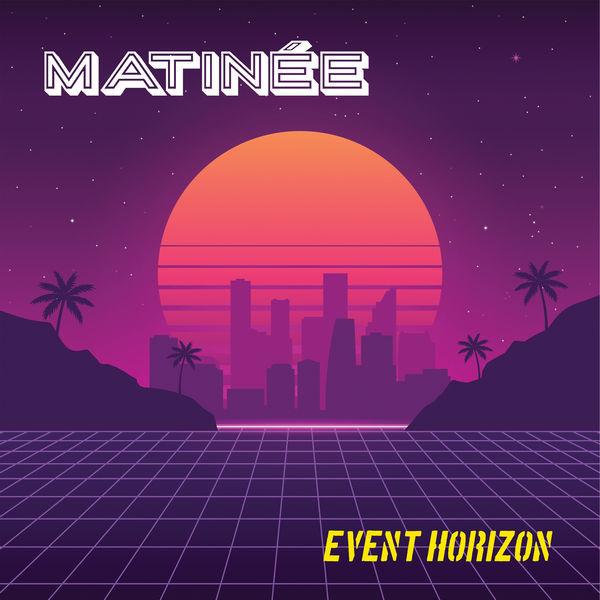 Matinèe - Event Horizon