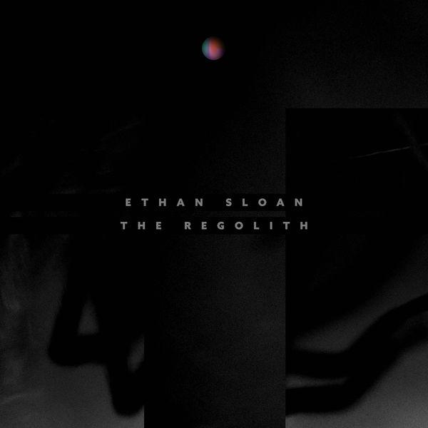 Ethan Sloan|The Regolith