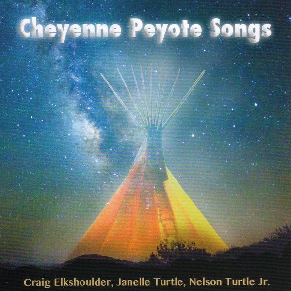 Craig Elkshoulder - Cheyenne Peyote Songs