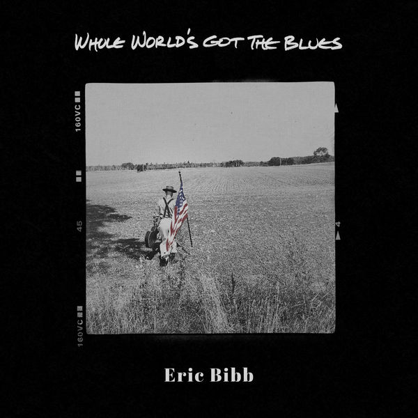 Eric Bibb - Whole World's Got The Blues (feat. Eric Gales)