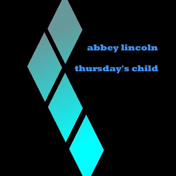 Abbey Lincoln - Thursdays Child