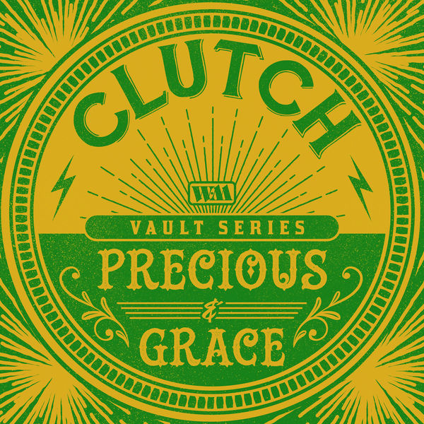Clutch - Precious and Grace (Weathermaker Vault Series)