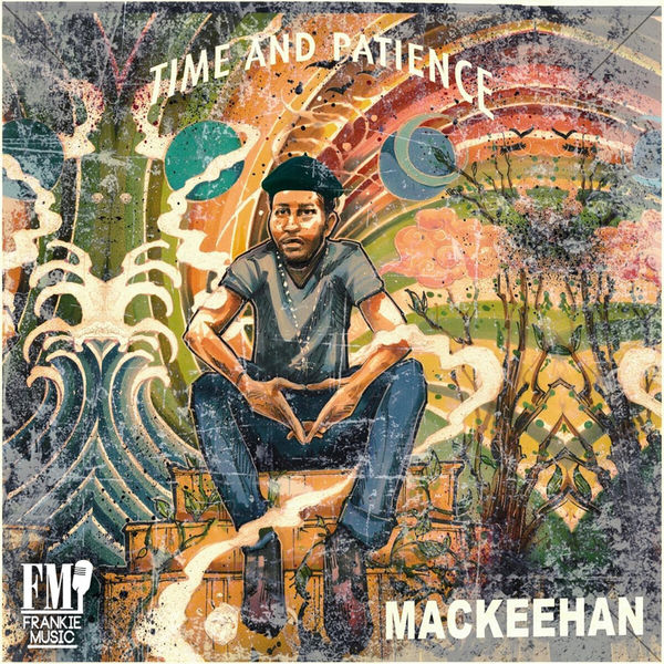 Mackeehan - Time and Patience