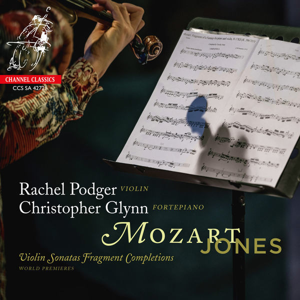 Rachel Podger|Mozart/Jones: Violin Sonatas Fragment Completions