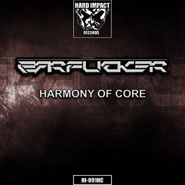 Earfucker - Harmony of Core