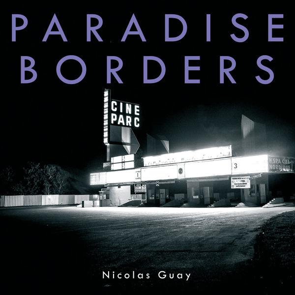 Nicolas Guay - Paradise Borders