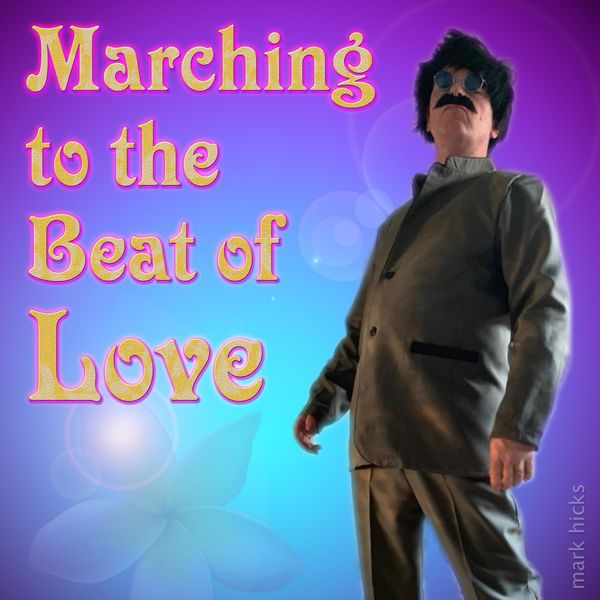 Mark Hicks - Marching to the Beat of Love