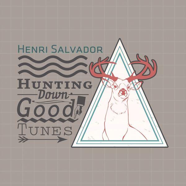 Henri Salvador - Hunting Down Good Tunes
