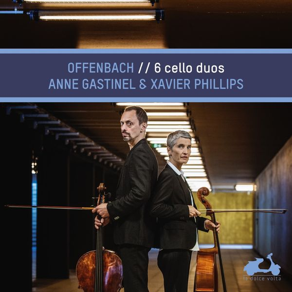 Anne Gastinel - Offenbach : 6 Cello Duos