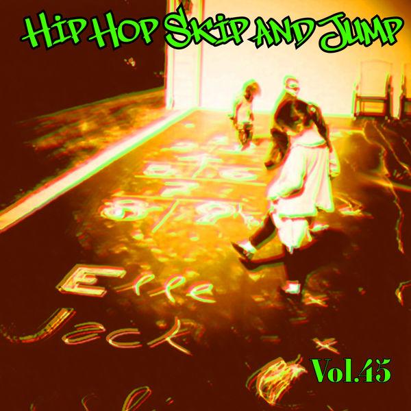 Various Artists - Hip Hop Skip and Jump, Vol. 45