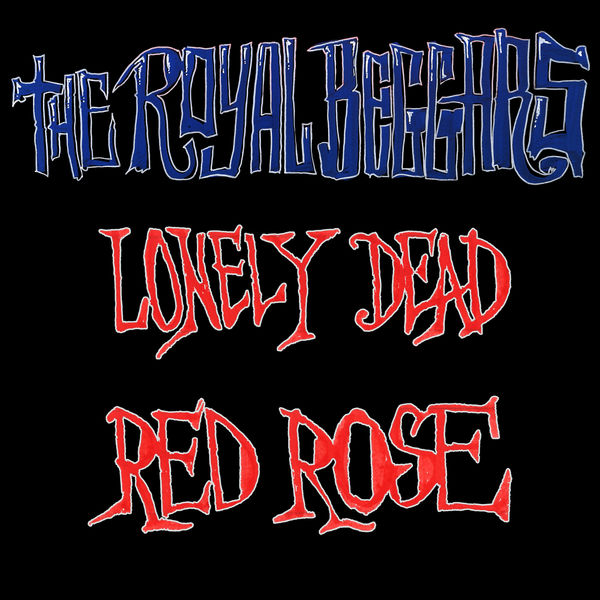 The Royal Beggars - Lonely Dead Red Rose