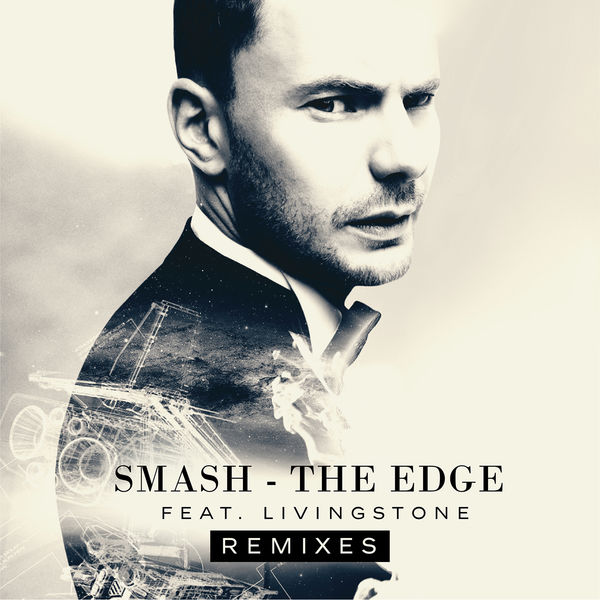Smash - The Edge (Remixes) [feat. Livingstone]