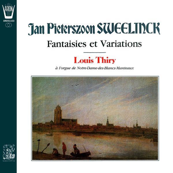 Louis Thiry - Sweelinck - Fantaisies et Variations (Orgue de Notre-Dame-des-Blancs-Manteaux)