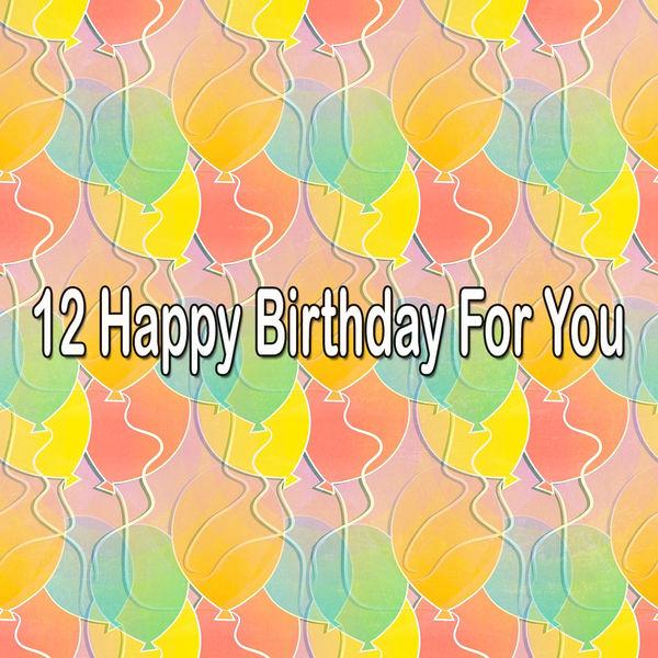 Happy Birthday - 12 Happy Birthday for You
